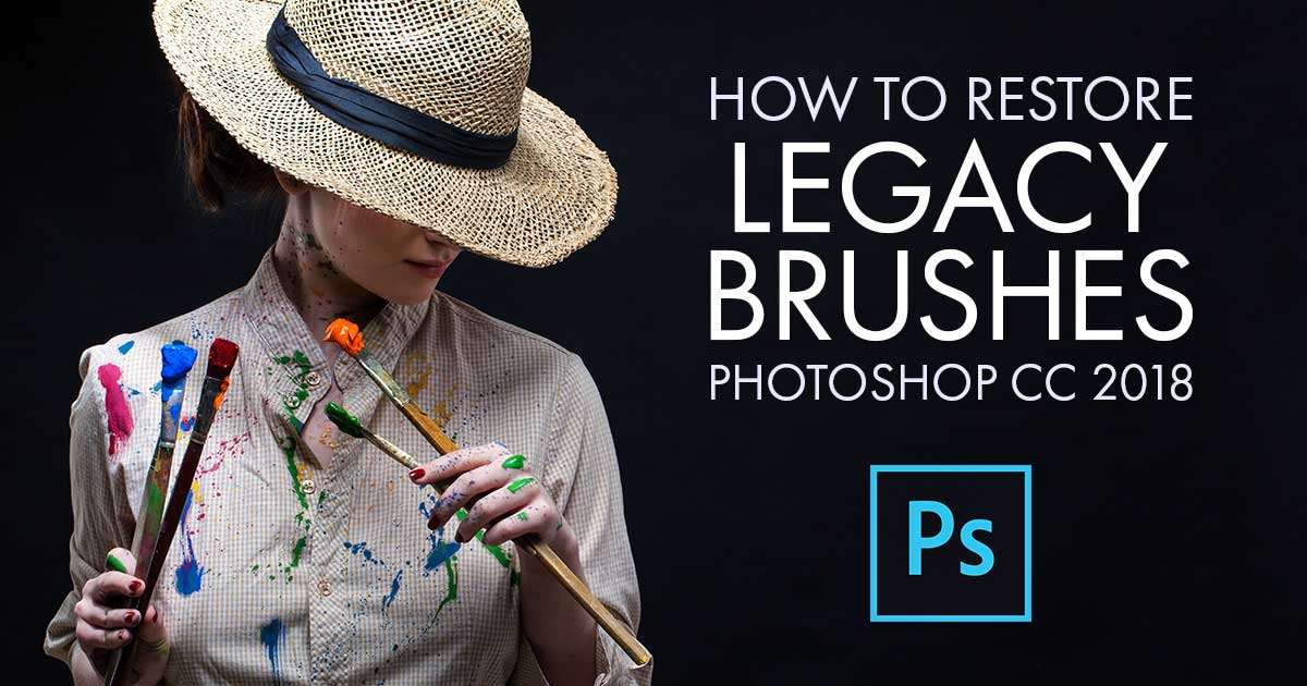 How To Restore Legacy Brushes In Photoshop CC 2018 and 2019